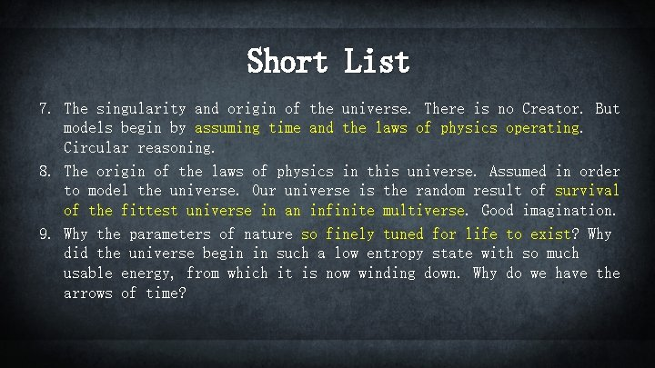 Short List 7. The singularity and origin of the universe. There is no Creator.