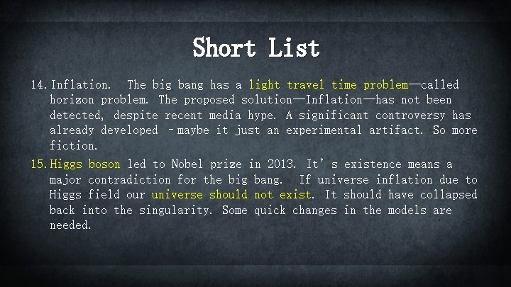Short List 14. Inflation. The big bang has a light travel time problem—called horizon