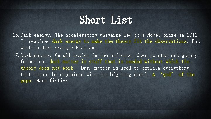 Short List 16. Dark energy. The accelerating universe led to a Nobel prize in