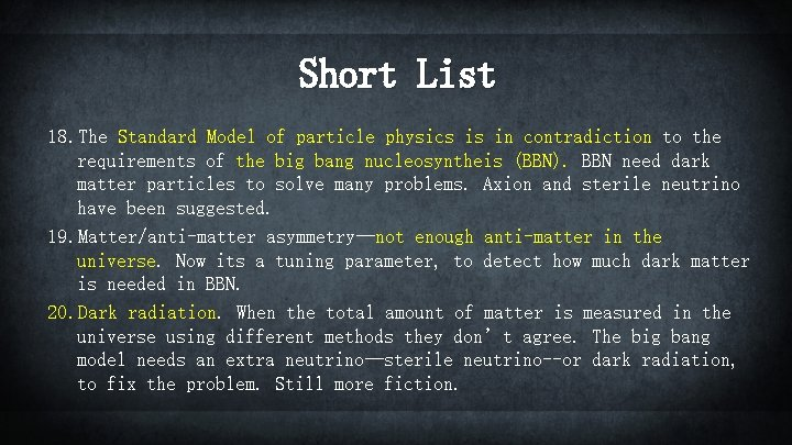 Short List 18. The Standard Model of particle physics is in contradiction to the