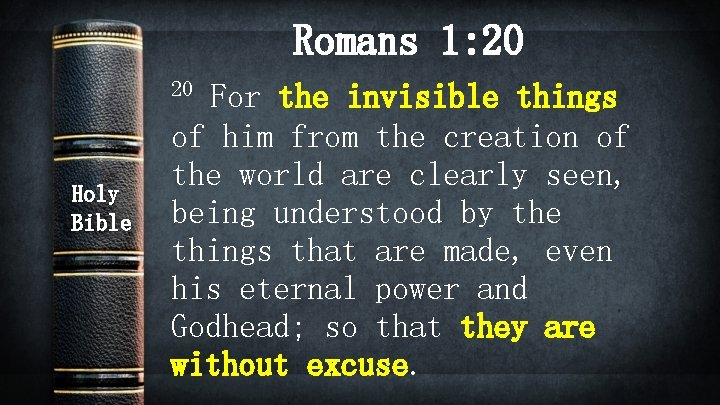 Romans 1: 20 20 Holy Bible For the invisible things of him from the