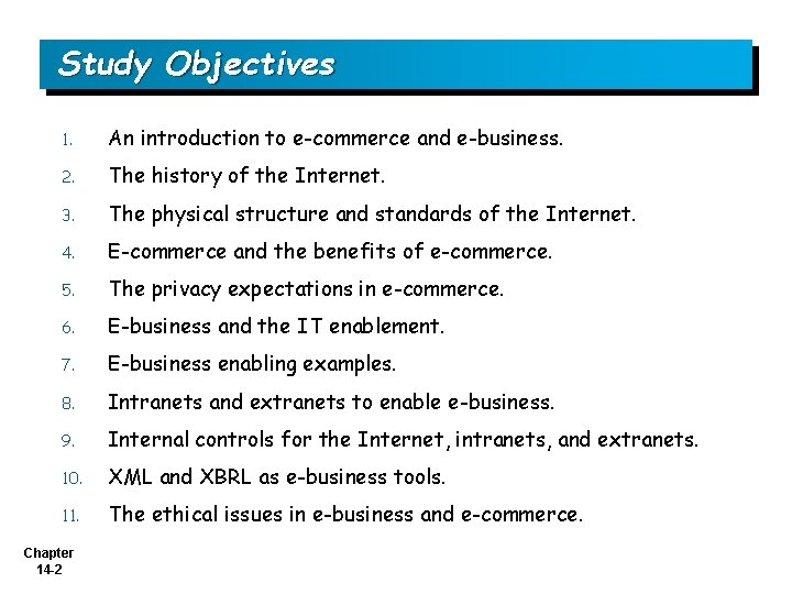 Study Objectives 1. An introduction to e-commerce and e-business. 2. The history of the