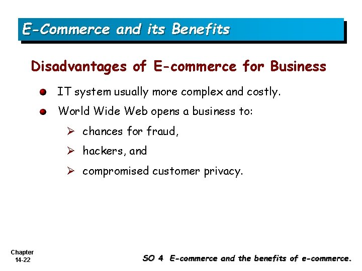 E-Commerce and its Benefits Disadvantages of E-commerce for Business IT system usually more complex