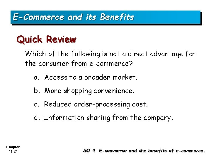 E-Commerce and its Benefits Quick Review Which of the following is not a direct