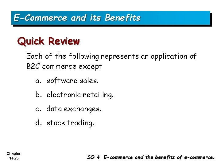 E-Commerce and its Benefits Quick Review Each of the following represents an application of