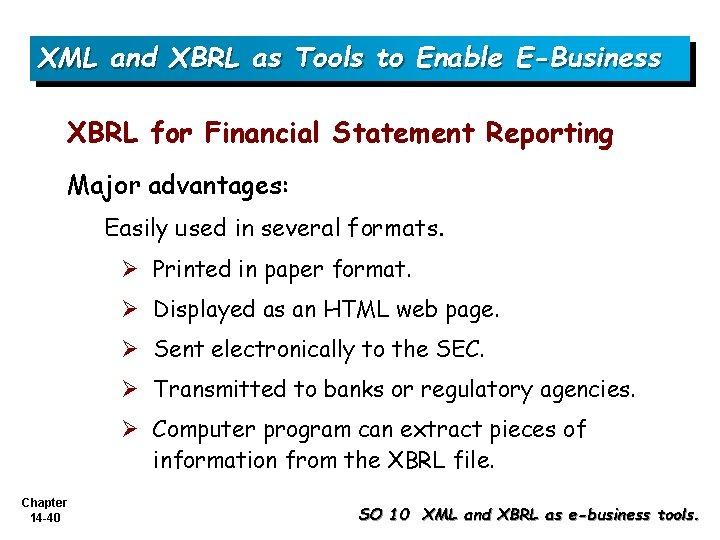 XML and XBRL as Tools to Enable E-Business XBRL for Financial Statement Reporting Major