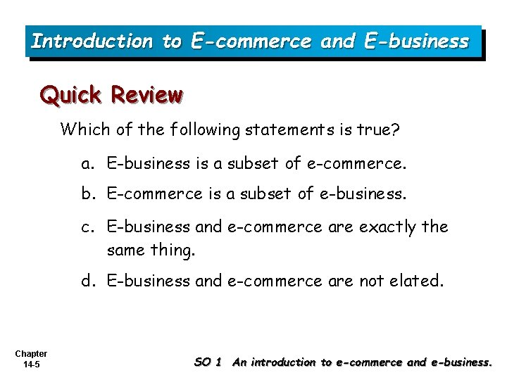 Introduction to E-commerce and E-business Quick Review Which of the following statements is true?