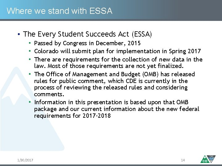 Where we stand with ESSA • The Every Student Succeeds Act (ESSA) • Passed