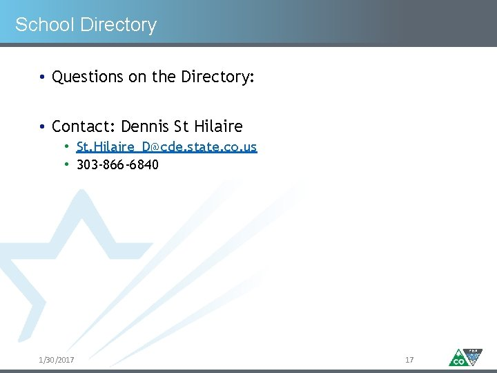 School Directory • Questions on the Directory: • Contact: Dennis St Hilaire • St.