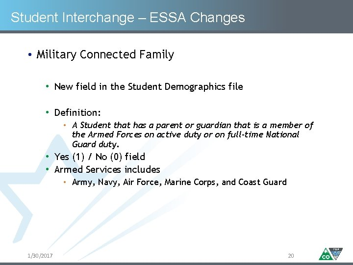 Student Interchange – ESSA Changes • Military Connected Family • New field in the