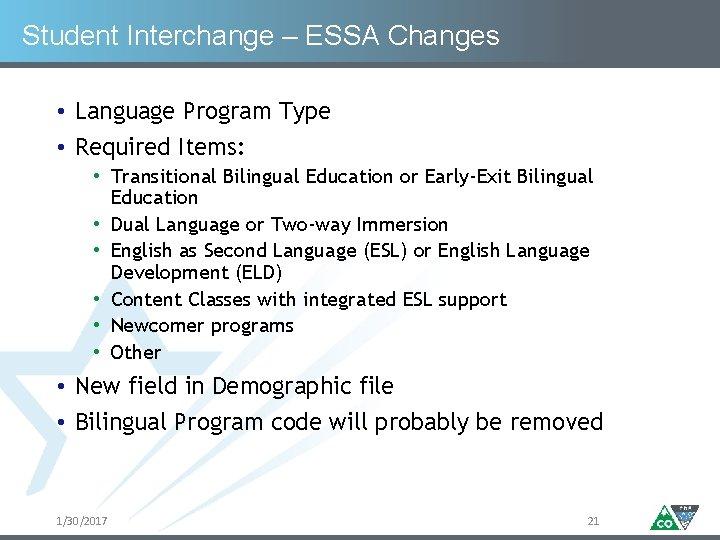 Student Interchange – ESSA Changes • Language Program Type • Required Items: • Transitional