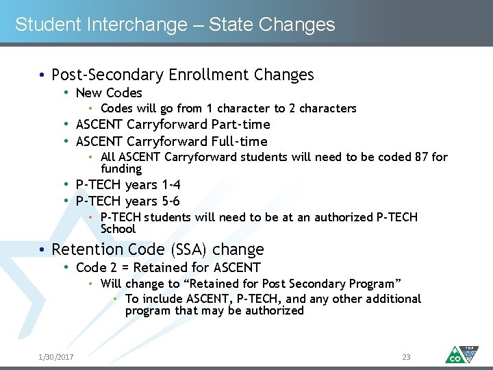 Student Interchange – State Changes • Post-Secondary Enrollment Changes • New Codes • Codes