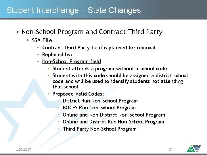 Student Interchange – State Changes • Non-School Program and Contract Third Party • SSA