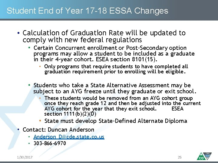 Student End of Year 17 -18 ESSA Changes • Calculation of Graduation Rate will