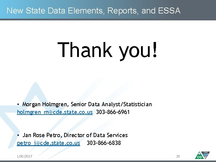 New State Data Elements, Reports, and ESSA Thank you! • Morgan Holmgren, Senior Data