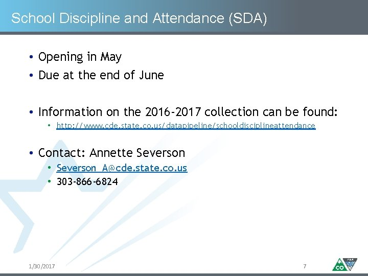 School Discipline and Attendance (SDA) • Opening in May • Due at the end