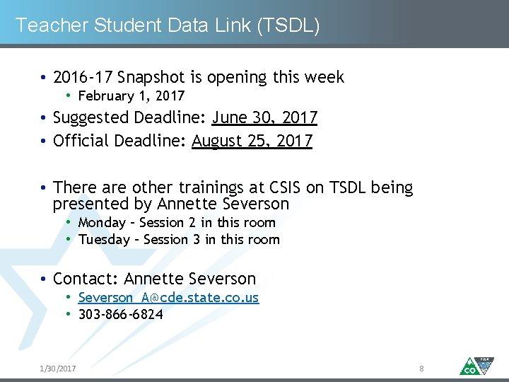 Teacher Student Data Link (TSDL) • 2016 -17 Snapshot is opening this week •