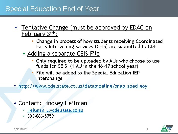 Special Education End of Year • Tentative Change (must be approved by EDAC on