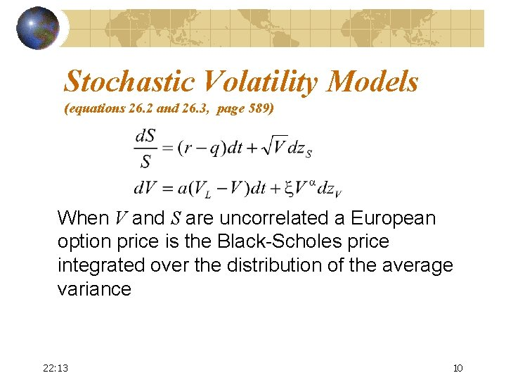 Stochastic Volatility Models (equations 26. 2 and 26. 3, page 589) When V and