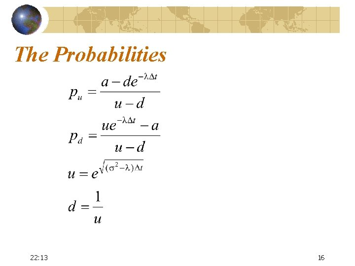 The Probabilities 22: 13 16