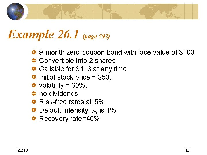 Example 26. 1 (page 592) 9 -month zero-coupon bond with face value of $100