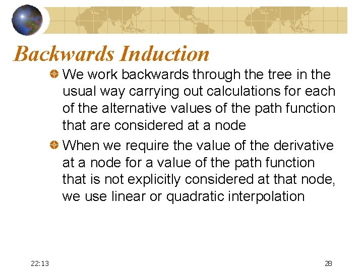 Backwards Induction We work backwards through the tree in the usual way carrying out