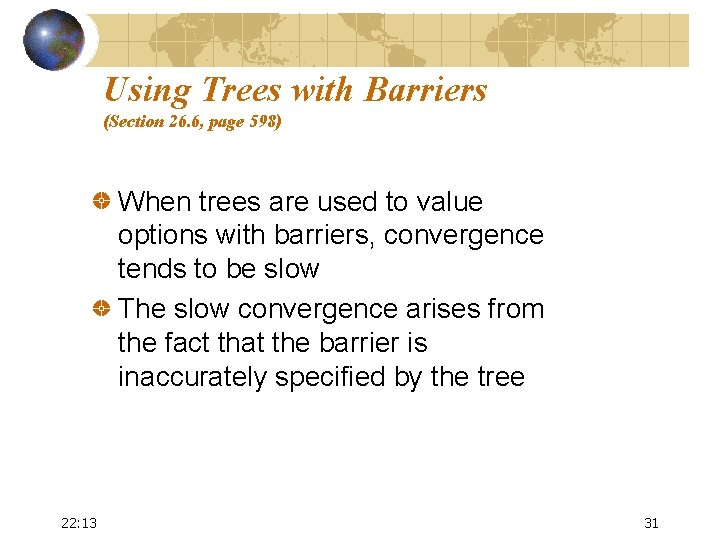 Using Trees with Barriers (Section 26. 6, page 598) When trees are used to