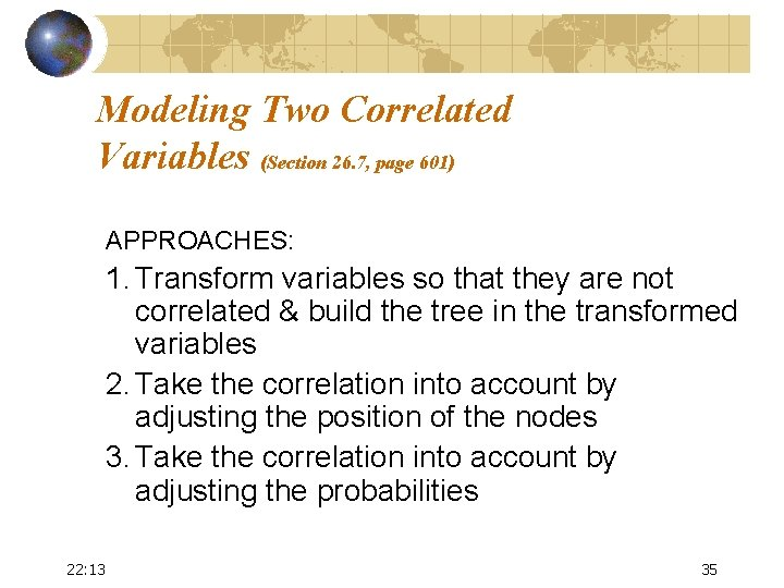 Modeling Two Correlated Variables (Section 26. 7, page 601) APPROACHES: 1. Transform variables so