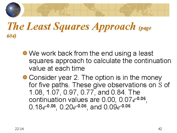 The Least Squares Approach (page 604) We work back from the end using a