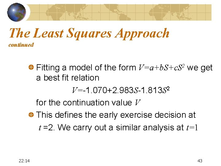 The Least Squares Approach continued Fitting a model of the form V=a+b. S+c. S