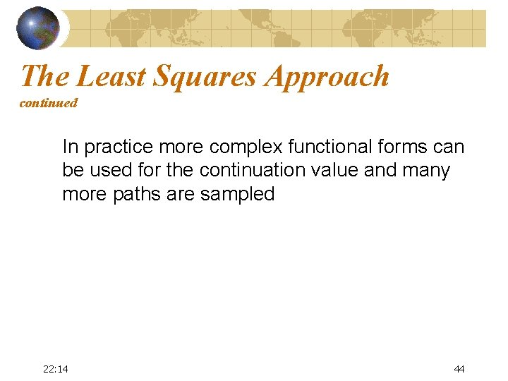 The Least Squares Approach continued In practice more complex functional forms can be used