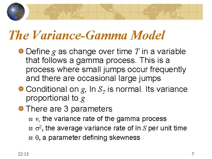 The Variance-Gamma Model Define g as change over time T in a variable that