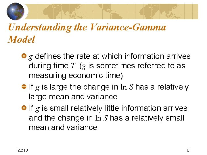 Understanding the Variance-Gamma Model g defines the rate at which information arrives during time