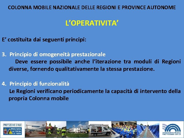 COLONNA MOBILE NAZIONALE DELLE REGIONI E PROVINCE AUTONOME L'OPERATIVITA' E' costituita dai seguenti principi: