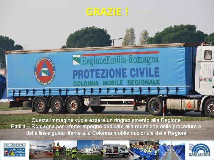 GRAZIE ! Questa immagine vuole essere un ringraziamento alla Regione Emilia – Romagna per