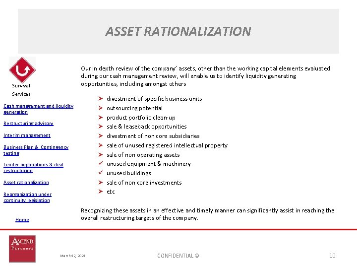 ASSET RATIONALIZATION Our in depth review of the company' assets, other than the working
