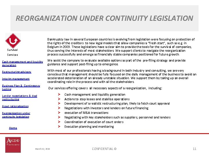 REORGANIZATION UNDER CONTINUITY LEGISLATION Services Bankruptcy law in several European countries is evolving from