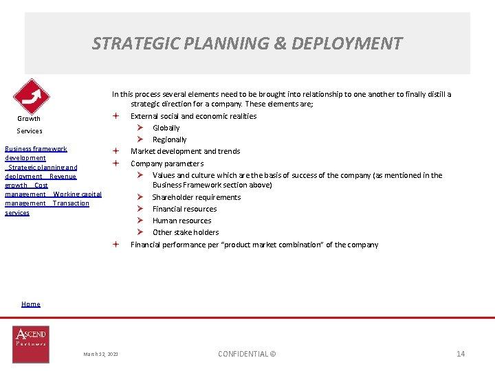 STRATEGIC PLANNING & DEPLOYMENT Growth Services Business framework development Strategic planning and deploymentRevenue growthCost