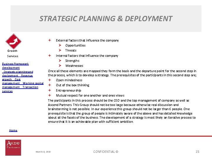 STRATEGIC PLANNING & DEPLOYMENT External factors that influence the company Ø Opportunities Ø Threats