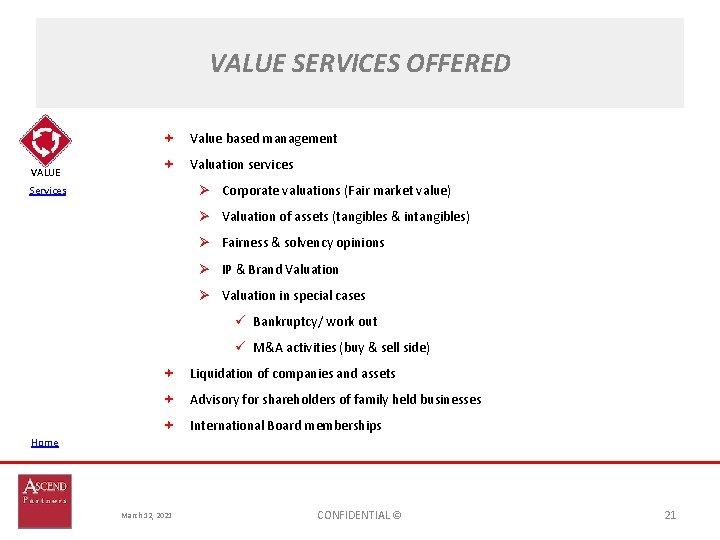 VALUE SERVICES OFFERED Value based management VALUE Valuation services Ø Corporate valuations (Fair market