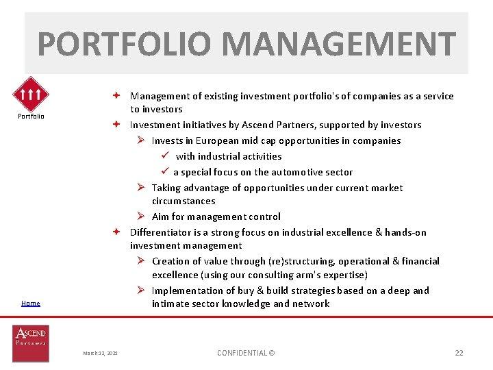 PORTFOLIO MANAGEMENT Portfolio Home Management of existing investment portfolio's of companies as a service