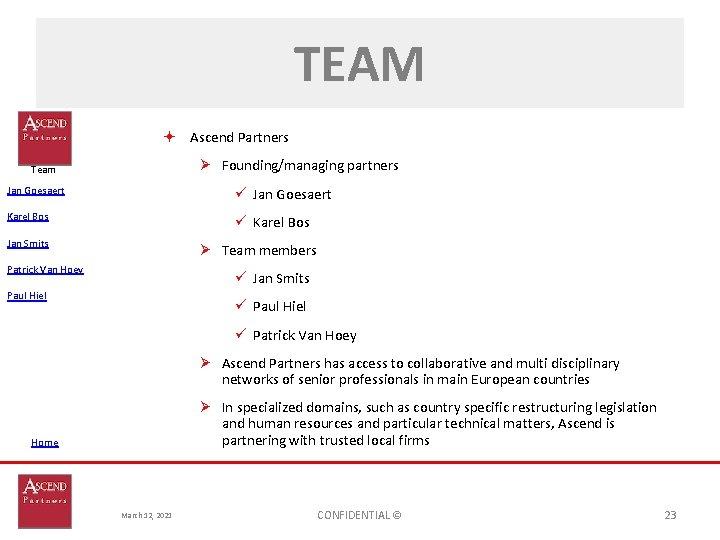 TEAM Ascend Partners Ø Founding/managing partners Team Jan Goesaert ü Jan Goesaert Karel Bos