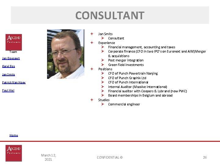 CONSULTANT Team Jan Goesaert Karel Bos Jan Smits Patrick Van Hoey Paul Hiel Jan