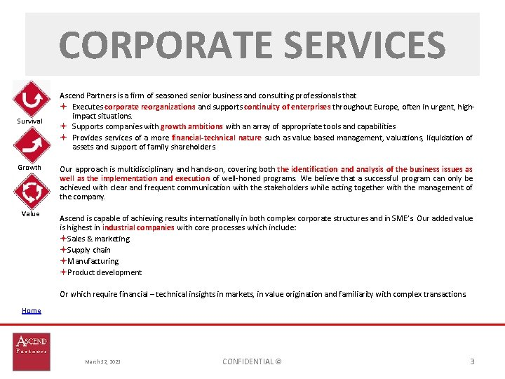 CORPORATE SERVICES Survival Growth Value Ascend Partners is a firm of seasoned senior business
