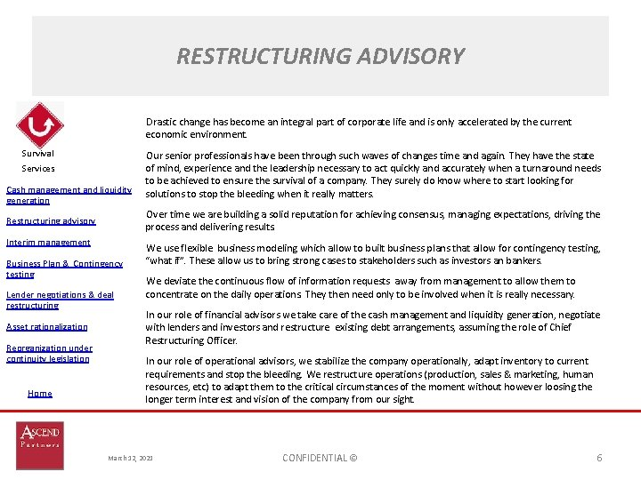 RESTRUCTURING ADVISORY Drastic change has become an integral part of corporate life and is