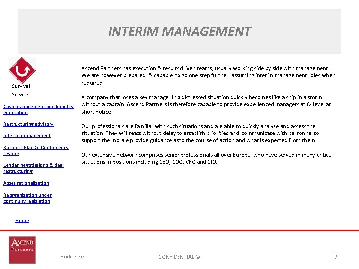 INTERIM MANAGEMENT Ascend Partners has execution & results driven teams, usually working side by