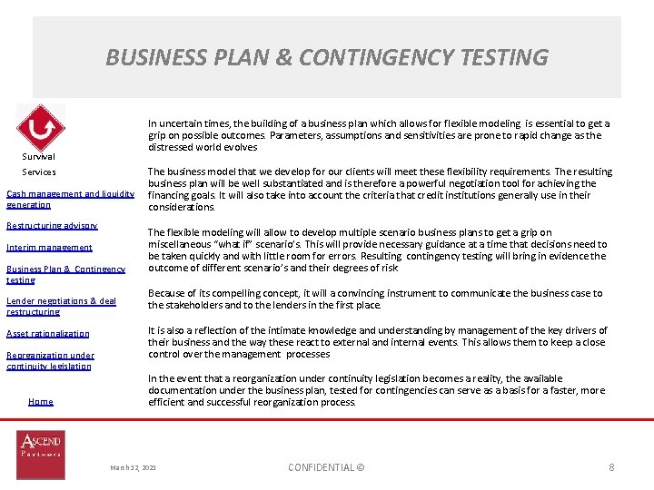 BUSINESS PLAN & CONTINGENCY TESTING In uncertain times, the building of a business plan