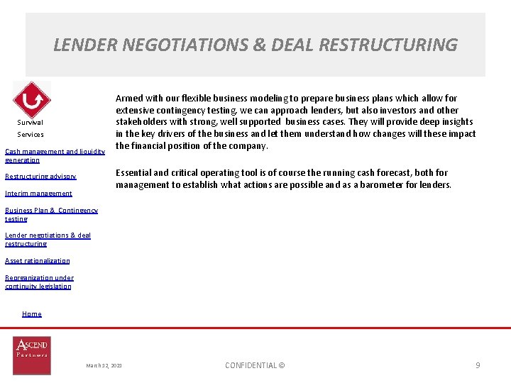 LENDER NEGOTIATIONS & DEAL RESTRUCTURING Survival Services Cash management and liquidity generation Armed with