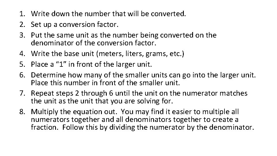 1. Write down the number that will be converted. 2. Set up a conversion