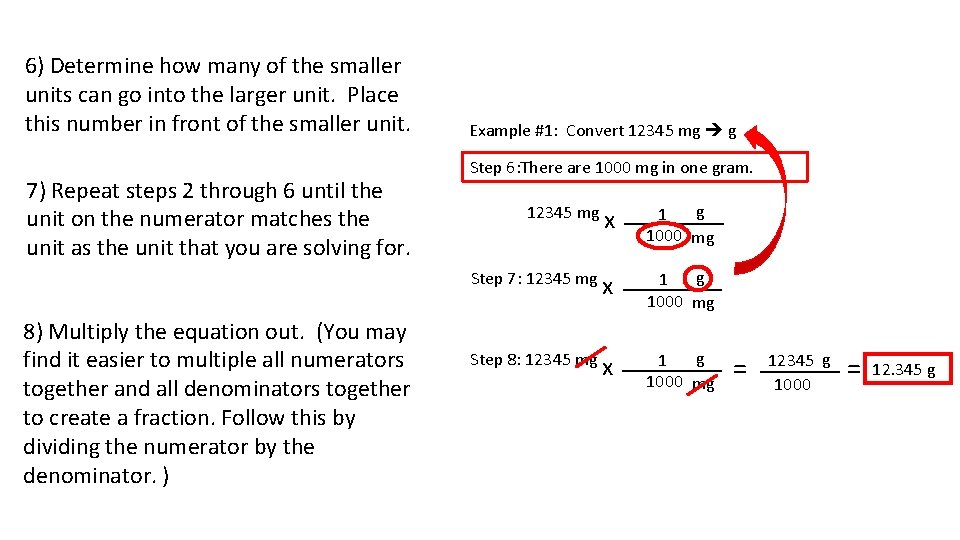 6) Determine how many of the smaller units can go into the larger unit.